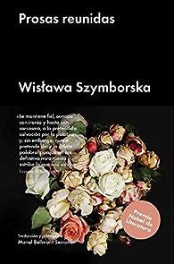 Prosas reunidas par Wislawa Szymborska