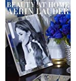 [(Beauty at Home)] [Author: Aerin Lauder] published on (October, 2013)