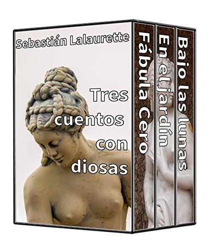 Tres cuentos con diosas (Spanish Edition)