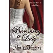 Becoming a Lady by Marie Higgins (2015-04-15)