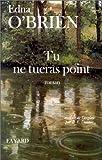 Tu ne tueras point : roman | O'Brien, Edna (1932-....). Auteur