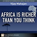 Africa Is Richer Than You Think (FT Press Delivers Elements)