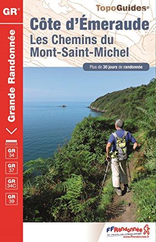 Cote d'Emeraude GR34/GR37/GR34C/GR39 Mt-St-Michel Plus de 30 Jours de Randonnee 2016: FFR.0345 par FFRandonnée