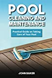 Pool Cleaning and Maintenance: Practical Guide on Taking Care of Your Pool (English Edition)