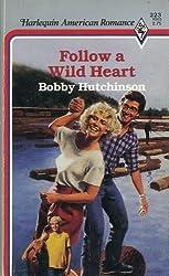 Follow a Wild Heart (Harlequin American Romance)