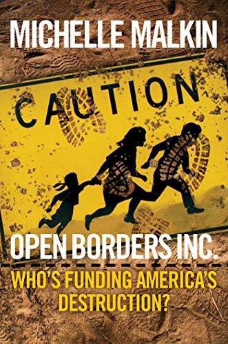 Open Borders Inc.: Who's Funding America's Destruction? (English Edition)