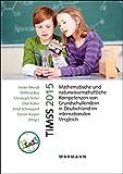 TIMSS 2015: Mathematische und naturwissenschaftliche Kompetenzen von Grundschulkindern in Deutschland im internationalen Vergleich