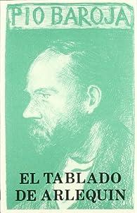 Tablado de arlequin,el par Pío Baroja