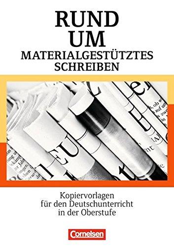 Rund um ... - Sekundarstufe II: Rund um materialgestütztes Schreiben: Kopiervorlagen für den Deutschunterricht in der Oberstufe. Kopiervorlagen