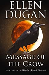 Message Of The Crow (Legacy Of Magick) (Volume 3) by Ellen Dugan (2015-12-13)