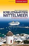 Reiseführer Kreuzfahrten Mittelmeer: Alle angefahrenen Länder und Häfen (Trescher-Reihe Reisen) - Werner K. Lahmann