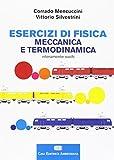 Esercizi di fisica I. Meccanica e termodinamica. Con Contenuto digitale (fornito elettronicamente)
