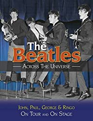 The Beatles - Across the Universe: On Tour and on Stage. Andy Neill