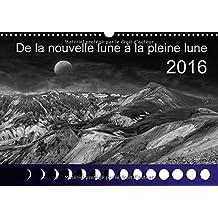De la nouvelle lune à la pleine lune : Les phases de la lune avec des photos naturelles impressionantes. Calendrier mural A3 horizontal 2016 (Calvendo Nature)