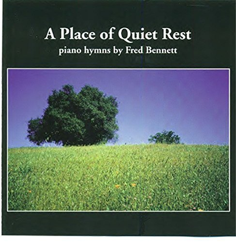Bennett Place (A Place of Quiet Rest by Fred Bennett)