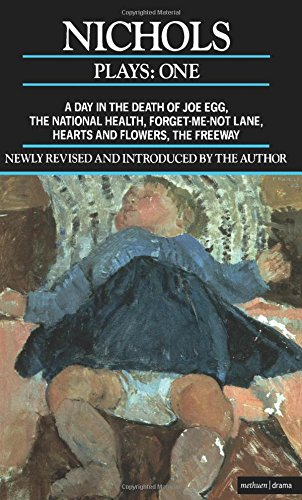 "Nichols Plays: 1: A Day in the Death of Joe Egg;The National Health; Forget-me-not Lane; Hearts and Flowers; The Freeway: ""Day in the Death of Joe ... Lane"" Vol 1 (Contemporary Dramatists)"