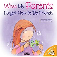 When My Parents Forgot How to Be Friends (Let's Talk About It!) by Jennifer Moore-Mallinos (2005-03-01)