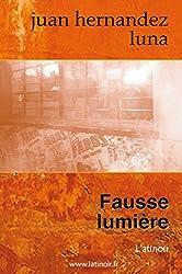 Fausse Lumière: Juan Hernandez Luna
