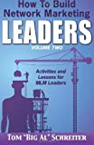 Telecharger Livres How To Build Network Marketing Leaders Volume Two Activities and Lessons for MLM Leaders by Tom Big Al Schreiter 13 May 2014 Paperback (PDF,EPUB,MOBI) gratuits en Francaise