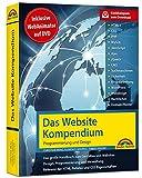 Das Website Handbuch - aktualisierte Ausgabe, Programmierung und Design: SEO, Optimierung, HTML5, CSS3, JavaScript, Ajax - Komplett in Farbe, mit ... der Praxis inkl. WebAnimator Programm auf DVD