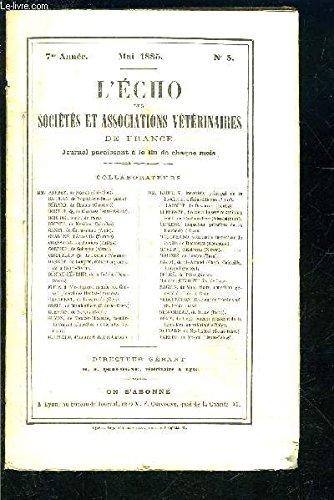 L ECHO DES SOCIETES- 7ème année- mai 1885- N°5- ET ASSOCIATIONS VETERINAIRES DE FRANCE- Bourgelat et l'industrie animale- Les principaux arbres du Haut-Sénégal