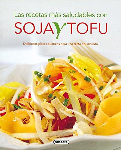 Recetas Mas Saludables Con Soja Y Tofu, Las (El Rincón Del Paladar)