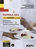 Paprika NEU. Neue Openschool-Ausgabe. Deutschkurs für Gastronomie, Service und Barpersonal. Per le Scuole superiori. Con CD Audio: Paprika Neu. Neu openschool-ausgabe [Lingua tedesca]: 1