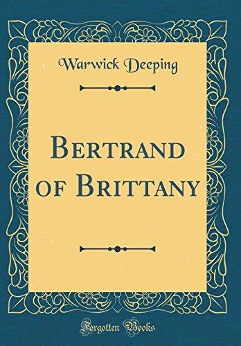 Bertrand of Brittany (Classic Reprint)