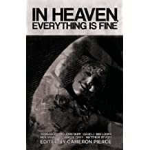 In Heaven, Everything Is Fine: Fiction Inspired by David Lynch by Thomas Ligotti (2013-07-01)