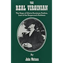 The Real Virginian: The Saga of Edwin Burnham Trafton, Last of the Stagecoach Robbers (Great West and Indian Series, V. 53) by John Watson (1989-11-01)