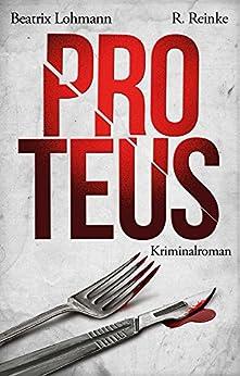 Proteus: Der dritte Fall für Katie Münz - Kriminalroman (Die Fälle der Katie Münz 3)