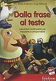 Dalla frase al testo. Laboratori multimediali per imparare a comprendere. CD-ROM