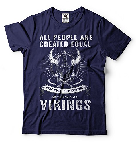 """Are people are created equal, but only the finiest are born as vikings"""