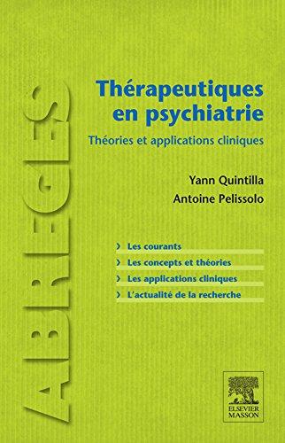 Thrapeutiques en psychiatrie: Thories et applications cliniques