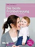 Die beste Frühbetreuung: Krippe, Tagesmutter, Kinderfrau (kinderkinder)