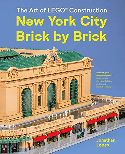 New York City Brick by Brick: The Art of LEGO Construction (Spielzeug-bau Fachbuch)