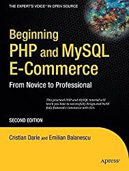 Beginning PHP and MySQL E-Commerce: From Novice to Professional, Second Edition by Cristian Darie (2008-02-21)
