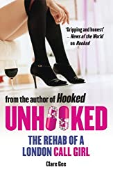 Unhooked: The Rehab of a London Call Girl by Clare Gee (2013-04-01)