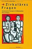 Zirkuläres Fragen. Systemische Therapie in Fallbeispielen: Ein Lernbuch. by Fritz B. Simon (2007-09-05)