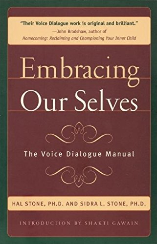 Embracing Our Selves: Voice Dialogue Manual por Hal Stone
