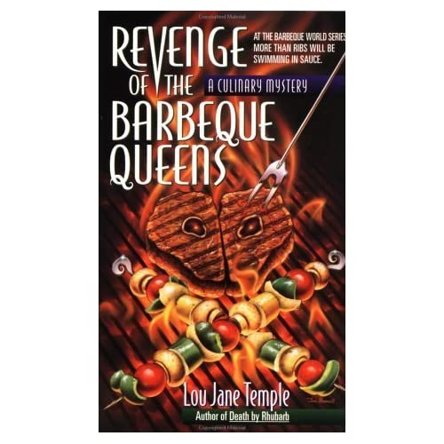 Revenge of the Barbeque Queens: At The Barbeque World Series, More Than Ribs Will Be Swimming In Sauce (Heaven Lee Culinary Mysteries) by Lou Jane Temple (1997-04-15)