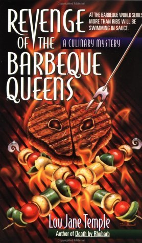 Revenge of the Barbeque Queens: At The Barbeque World Series, More Than Ribs Will Be Swimming In Sauce (Heaven Lee Culinary Mysteries) by Lou Jane Temple (1997-04-15) par Lou Jane Temple