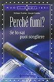 Perché fumi? Se lo sai puoi scegliere