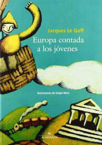 Europa Contada A Los Jovenes por Jacques Le Goff