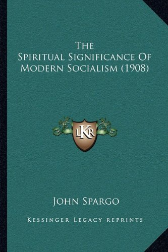 The Spiritual Significance of Modern Socialism (1908)