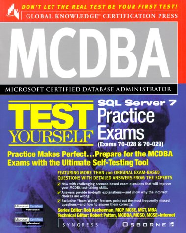 MCDBA SQL Server 7 Test Yourself Practice Exams (Exams 70-28 and 70-29) (Syngress Media Inc) por Syngress Media  Inc.
