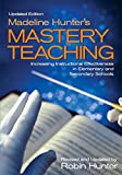 Madeline Hunter's Mastery Teaching: Increasing Instructional Effectiveness in Elementary and Secondary Schools