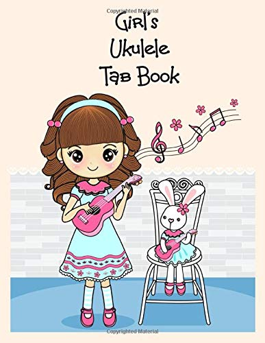 Girl's Ukulele Tab Book: Blank tab book to write your own ukulele tabs for girls