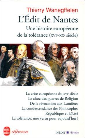 L'Edit de Nantes : Une histoire européenne de la tolérance du XVIe au XXe siècle