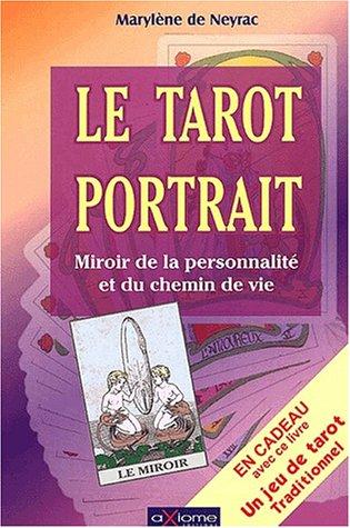 Le tarot portrait. Miroir de la personnalité et du chemin de vie par Marylène de Neyrac